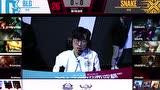 德杯青岛站 胜者组第一轮 SNAKE VS BLG_1